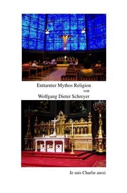 Enttarnter Mythos Religion von Schreyer,  Wolfgang Dieter