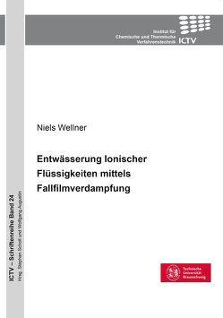 Entwässerung Ionischer Flüssigkeiten mittels Fallfilmverdampfung von Wellner,  Niels