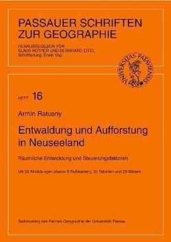 Entwaldung und Aufforstung in Neuseeland von Eitel,  Bernhard, Ratusny,  Armin, Rother,  Klaus, Vogl,  Erwin