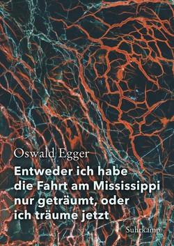 Entweder ich habe die Fahrt am Mississippi nur geträumt, oder ich träume jetzt von Egger,  Oswald