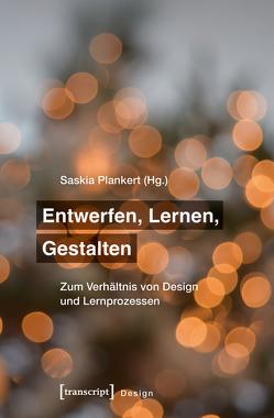 Entwerfen, Lernen, Gestalten von Plankert,  Saskia