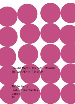 Entwerfen mit System von Mareis,  Claudia, Rottmann,  Michael