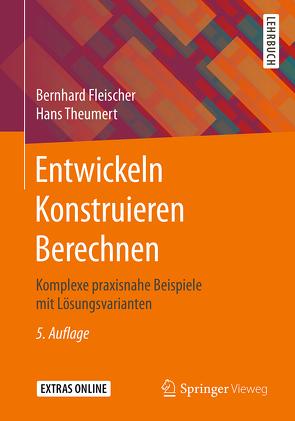 Entwickeln Konstruieren Berechnen von Fleischer,  Bernhard, Theumert,  Hans