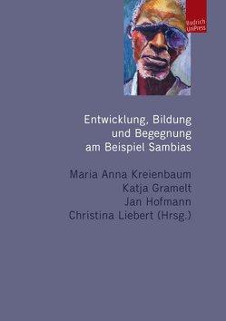 Entwicklung, Bildung und Begegnung am Beispiel Sambias von Gramelt,  Katja, Hofmann,  Jan, Kreienbaum,  Maria Anna, Liebert,  Christina
