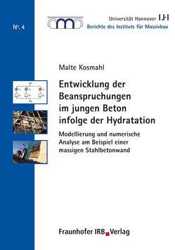 Entwicklung der Beanspruchungen im jungen Beton infolge der Hydratation. von Grünberg,  Jürgen, Kosmahl,  Malte
