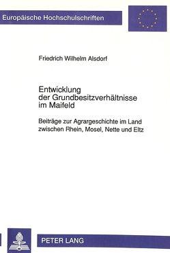 Entwicklung der Grundbesitzverhältnisse im Maifeld von Alsdorf,  Friedrich Karl
