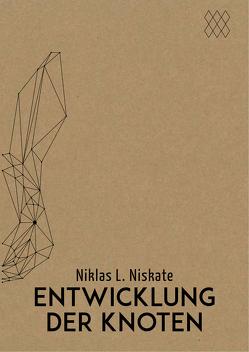 Entwicklung der Knoten von Niskate,  Niklas L.