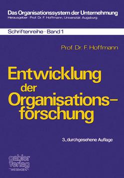 Entwicklung der Organisationsforschung von Hoffmann,  Friedrich