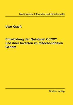 Entwicklung der Quintupel CCCXY und ihrer Inversen im mitochondrialen Genom von Kraeft,  Uwe