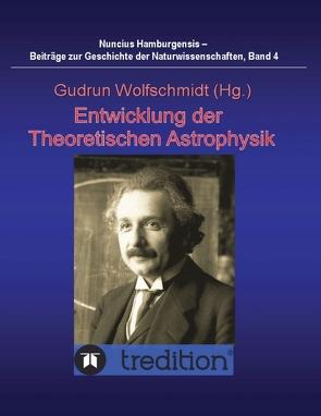Entwicklung der Theoretischen Astrophysik von Wolfschmidt,  Gudrun