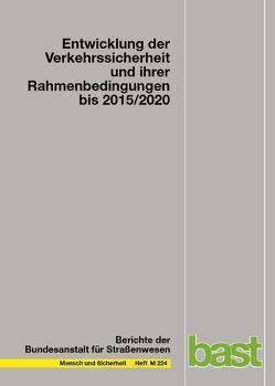 Entwicklung der Verkehrssicherheit und ihrer Rahmenbedingungen bis 2015/2020 von Ahrens,  Gerd-Axel, Aurich,  Allan P., Bartz,  Christian, Maier,  Reinhold, Schiller,  Christian, Winkler,  Christian, Wittwer,  Rico