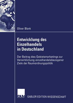 Entwicklung des Einzelhandels in Deutschland von Blank,  Oliver