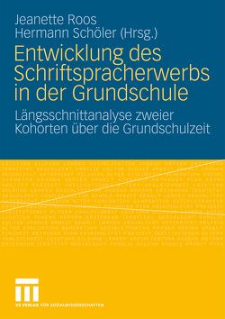 Entwicklung des Schriftspracherwerbs in der Grundschule von Roos,  Jeanette, Schöler,  Hermann