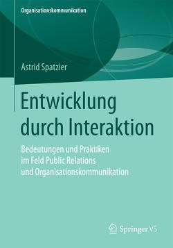 Entwicklung durch Interaktion von Spatzier,  Astrid