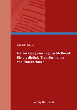 Entwicklung einer agilen Methodik für die digitale Transformation von Unternehmen von Dolle,  Nicolas