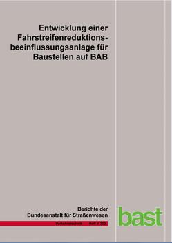 Entwicklung einer Fahrstreifenreduktionsbeeinflussungsanlage für Baustellen auf BAB von Heinrich,  Th., Maier,  F. W., Papageorgiou,  M., Schober,  Chr., Stamatakis,  I.