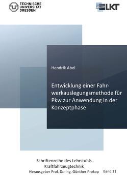 Entwicklung einer Fahrwerkauslegungsmethode für Pkw zur Anwendung in der Konzeptphase (Band 11) von Abel,  Hendrik