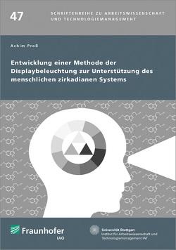 Entwicklung einer Methode der Displaybeleuchtung zur Unterstützung des menschlichen zirkadianen Systems. von Proß,  Achim