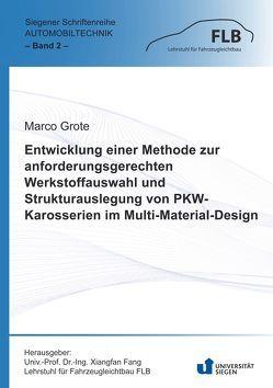 Entwicklung einer Methode zur anforderungsgerechten Werkstoffauswahl und Strukturauslegung von PKW-Karosserien im Multi-Material-Design von Grote,  Marco