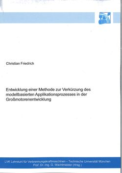 Entwicklung einer Methode zur Verkürzung des modellbasierten Applikationsprozesses in der Großmotorenentwicklung von Friedrich,  Christian