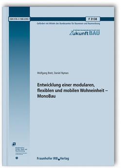 Entwicklung einer modularen, flexiblen und mobilen Wohneinheit – MonoBau. von Breit,  Wolfgang, Nyman,  Daniel