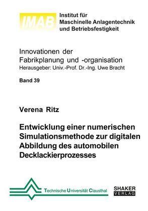 Entwicklung einer numerischen Simulationsmethode zur digitalen Abbildung des automobilen Decklackierprozesses von Ritz,  Verena