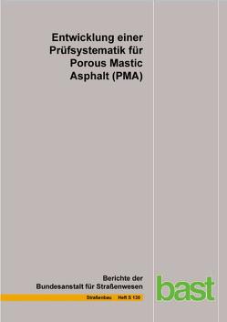 Entwicklung einer Prüfsystematik für Potous Mastic Asphalt (PMA) von Holzwarth,  S., Radenberg,  M