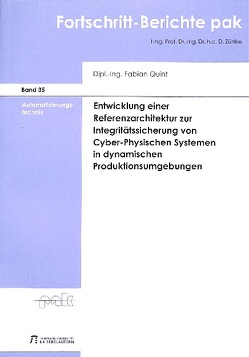 Entwicklung einer Referenzarchitektur zur Integritätssicherung von Cyber-Physischen Systemen in dynamischen Produktionsumgebungen von Quint,  Fabian