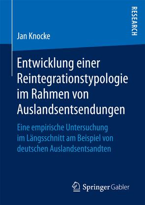 Entwicklung einer Reintegrationstypologie im Rahmen von Auslandsentsendungen von Knocke,  Jan