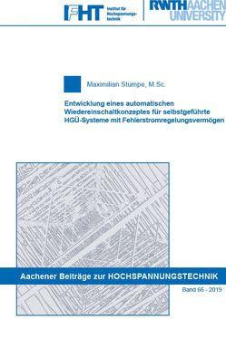 Entwicklung eines automatischen Wiedereinschaltkonzeptes für selbstgeführte HGÜ-Systeme mit Fehlerstromregelungsvermögen von Stumpe,  Maximilian