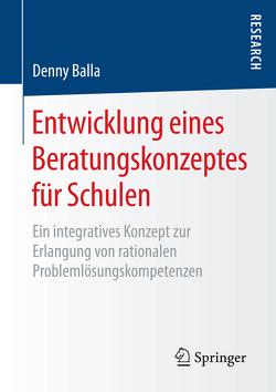Entwicklung eines Beratungskonzeptes für Schulen von Balla,  Denny