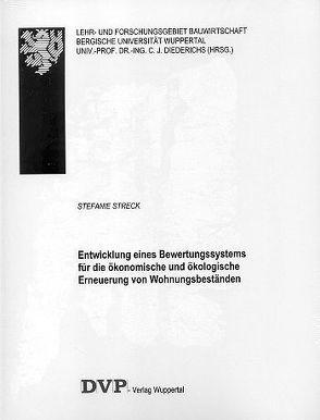 Entwicklung eines Bewertungssystems für die ökonomische und ökologische Erneuerung von Wohnungsbeständen von Streck,  Stefanie
