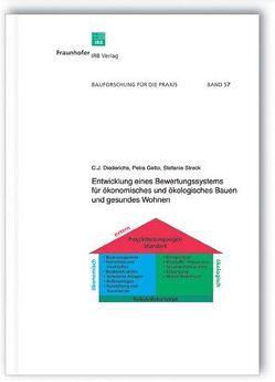 Entwicklung eines Bewertungssystems für ökonomisches und ökologisches Bauen und gesundes Wohnen. von Diederichs,  C.J., Getto,  Petra, Streck,  Stefanie