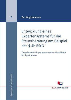 Entwicklung eines Expertensystems für die Steuerberatung am Beispiel des § 4h EStG von Dr. Lindemer,  Jörg