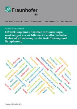 Entwicklung eines flexiblen Optimierungswerkzeuges zur nichtlinearen mathematischen Mehrzieloptimierung in der Netzführung und Netzplanung. von Stock,  David Sebastian