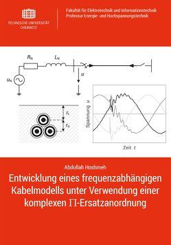 Entwicklung eines frequenzabhängigen Kabelmodells unter Verwendung einer komplexen Π-Ersatzanordnung von Hoshmeh,  Abdullah