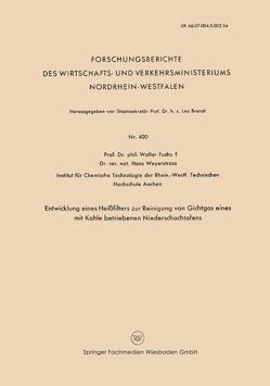 Entwicklung Eines Heißfilters zur Reinigung von Gichtgas eines mit Kohle betriebenen Niederschachtofens von Fuchs,  Walter Maximilian