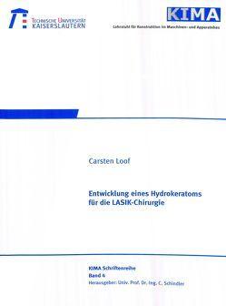 Entwicklung eines Hydrokeratoms für die LASIK-Chirurgie von Loof,  Carsten