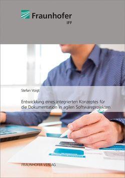 Entwicklung eines integrierten Konzeptes für die Dokumentation in agilen Softwareprojekten. von Voigt,  Stefan