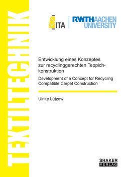 Entwicklung eines Konzeptes zur recyclinggerechten Teppichkonstruktion von Lützow,  Ulrike