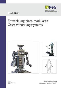 Entwicklung eines modularen Gestensteuerungssystems von Lachmayer,  Roland, Nasri,  Habib