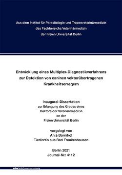 Entwicklung eines Multiplex-Diagnostikverfahrens zur Detektion von caninen vektorübertragenen Krankheitserregern von Barnikol,  Anja