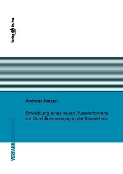 Entwicklung eines neuen Messverfahrens zur Durchflussmessung in der Kryotechnik von Janzen,  Andreas