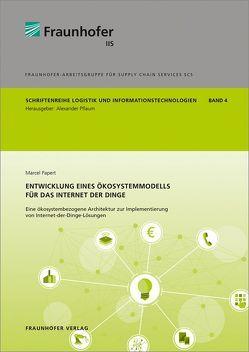Entwicklung eines Ökosystemmodells für das Internet der Dinge. von Papert,  Marcel, Pflaum,  Alexander