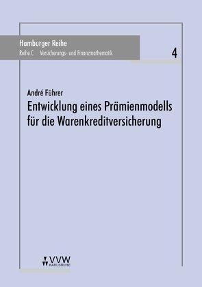 Entwicklung eines Prämienmodells für die Warenkreditversicherung von Führer,  André, Pfeifer,  Dietmar