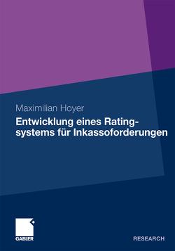 Entwicklung eines Ratingsystems für Inkassoforderungen von Hoyer,  Maximilian