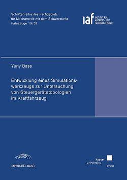 Entwicklung eines Simulationswerkzeugs zur Untersuchung von Steuergerätetopologien im Kraftfahrzeug von Bass,  Yuriy