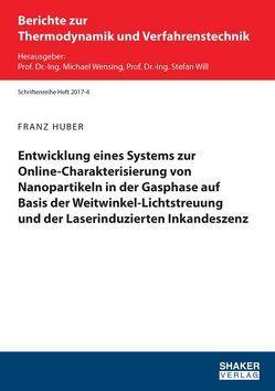 Entwicklung eines Systems zur Online-Charakterisierung von Nanopartikeln in der Gasphase auf Basis der Weitwinkel-Lichtstreuung und der Laserinduzierten Inkandeszenz von Huber,  Franz
