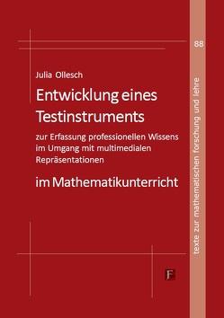 Entwicklung eines Testinstruments zur Erfassung professionellen Wissens im Umgang mit multimedialen Repräsentationen im Mathematikunterricht von Ollesch,  Julia