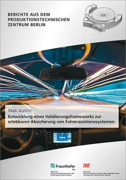 Entwicklung eines Validierungsframeworks zur erlebbaren Absicherung von Fahrerassistenzsystemen. von Auricht,  Maik, Stark,  Rainer